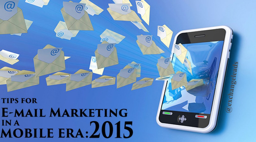 Tips for Email Marketing in a Mobile Era: 2015